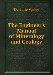 The Engineer's Manual of Mineralogy and Geology