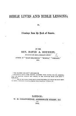 Bible Lives and Bible Lessons  or  Gleanings from the Book of Genesis PDF