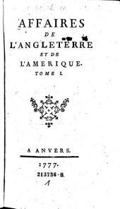 Affaires De L'Angleterre Et De L'Amerique: Volume1