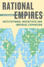 Rational Empires: Institutional Incentives and Imperial Expansion