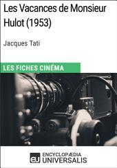 Les Vacances de Monsieur Hulot de Jacques Tati: Les Fiches Cinéma d'Universalis