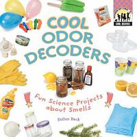 Cool Odor Decoders  Fun Science Projects about Smells PDF