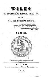 Wilno od początków jego do roku 1750: Tom 3