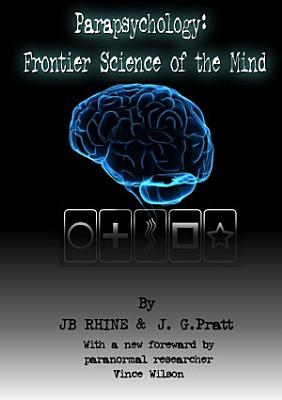 Parapsychology  Frontier Science of the Mind PDF