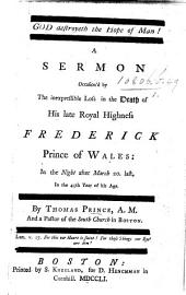 God destroyeth the hope of man! A sermon [on Job. xiv. 19] occasion'd by the ... death of Frederick Prince of Wales, etc