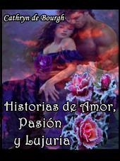 Historias de Amor, Pasión y Lujuria: Antología de novelas eróticas victorianas