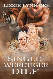 Single Weretiger DILF: BBW Shapeshifter Paranormal Romance