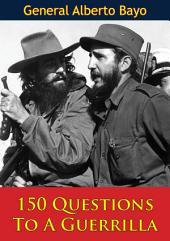 150 Questions To A Guerrilla