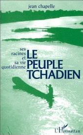 Le peuple tchadien: Ses racines et sa vie quotidienne