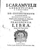 J. Carmuelii Lobkowitzii De DD. Cisterciensium et aliorum omnium Benedictinorum respectu DD. Aroasiensium regularium praecedentia liber