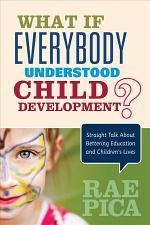 What If Everybody Understood Child Development?