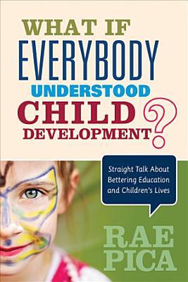 What If Everybody Understood Child Development