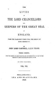 Lives of the Lord Chancellors and Keepers of the Great Seal of England, from the Earliest Times Till the Reign of King George IV.
