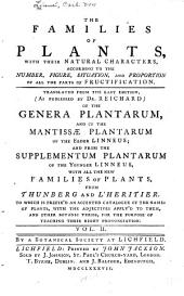 The Families of Plants: With Their Natural Characters, According to the Number, Figure, Situation, and Proportion of All the Parts of Fructification, Volume 2