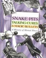 Snake Pits, Talking Cures & Magic Bullets