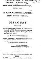 De fatis kamilliae japonicae, lusus mytho-poeticus: discours prononcé à la fin du banquet de la société, le 6 février 1820, ...
