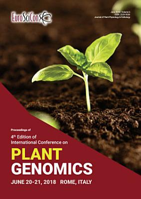 Proceedings of 4th Edition of International Conference on Plant Genomics 2018