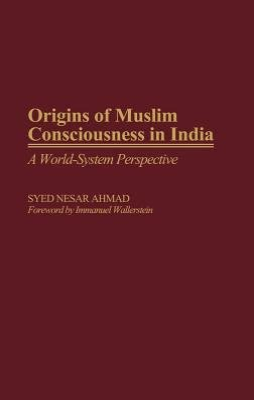 Origins Of Muslim Consciousness In India