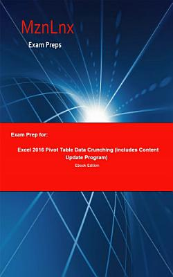 Exam Prep for  Excel 2016 Pivot Table Data Crunching     PDF