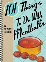 101 Things To Do With Meatballs