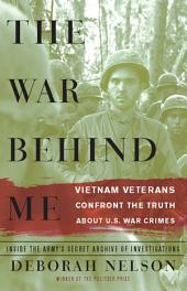 The War Behind Me: Vietnam Veterans Confront the Truth about U.S. War Crimes