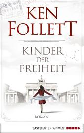 Kinder der Freiheit: Roman