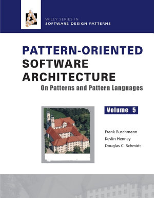 Pattern Oriented Software Architecture  On Patterns and Pattern Languages PDF