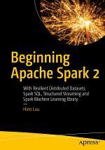 Beginning Apache Spark 2