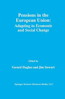 Pensions in the European Union  Adapting to Economic and Social Change PDF