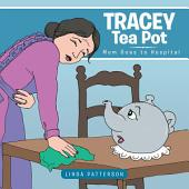 Tracey Tea Pot: Mum Goes to Hospital