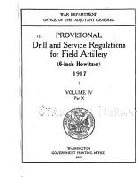 Provisional Drill and Service Regulations for Field Artillery  6 inch Howitzer  1917 PDF