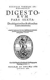 Digesta: De obligationibus & actionibus ex delicto descendentibus, Volume 6
