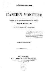 Réimpression de l'Ancien Moniteur depuis la réunion des Etats-Généraux jusqu'au Consulat (Mai 1789 - Novembre 1799).