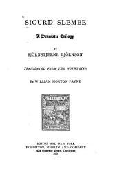 Sigurd Slembe: A Dramatic Trilogy ...