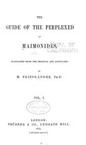 The Guide of the Perplexed of Maimonides: Volume 1