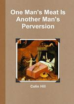 One Man's Meat Is Another Man's Perversion