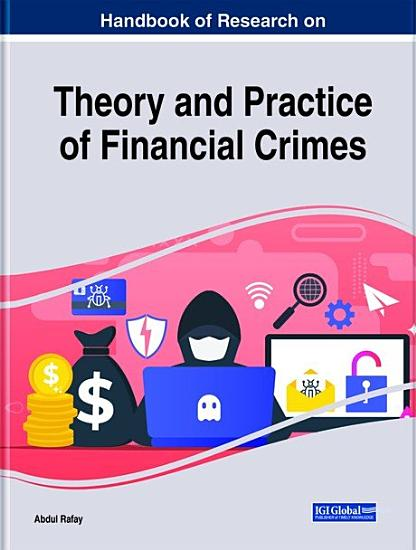 Handbook of Research on Theory and Practice of Financial Crimes PDF