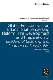 Global Perspectives on Educational Leadership Reform: The Development and Preparation of Leaders of Learning and Learners of Leadership