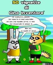 50 vignette di Gino Inventore