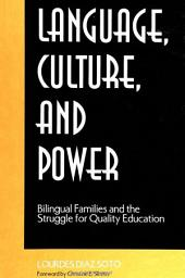 Language, Culture, and Power: Bilingual Families and the Struggle for Quality Education