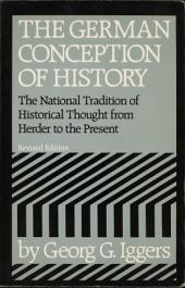 The German Conception of History: The National Tradition of Historical Thought from Herder to the Present