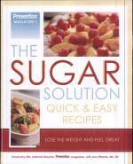 Prevention Magazine's the Sugar Solution Quick & Easy Recipes