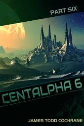 Centalpha 6 Part VI