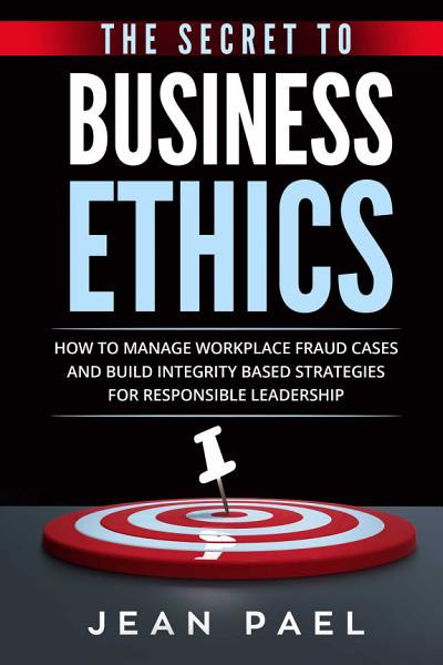 The Secret to Business Ethics