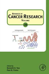Advances in Cancer Research: Volume 130