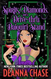 Spirits, Diamonds, and a Drive-thru Daiquiri Stand: Pyper Rayne Series, Book 4