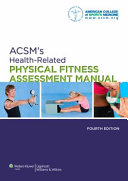 Acsm s Health Related Physical Fitness Assessment Manual   Guidelines for Exercise Testing And