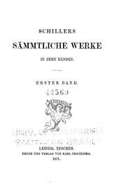 Schiller's sämmtliche Werke in zehn Bänden: Band 1