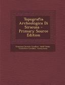 Topografia Archeologica Di Siracusa - Primary Source Edition