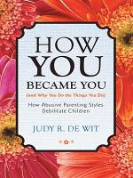 How You Became You (And Why You Do the Things You Do)